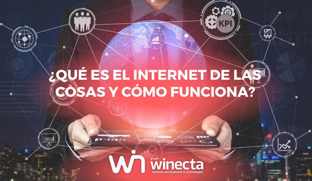 ¿Qué es el Internet de las Cosas?, ¿ Cómo funciona el Internet de las Cosas? IoT