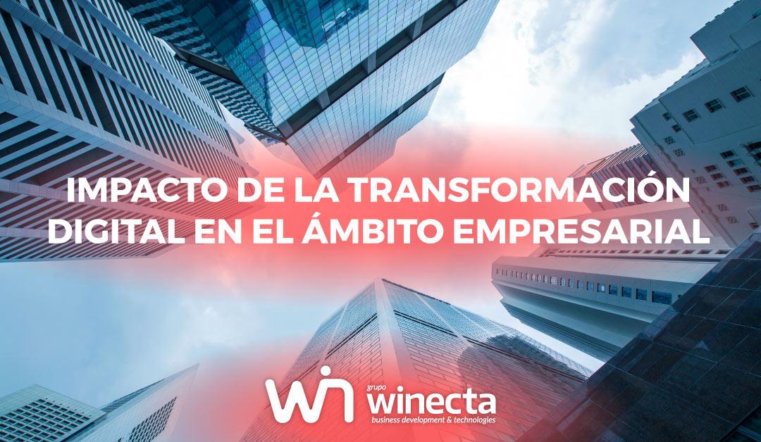 ¿Cuál ha sido el impacto de la transformación digital en el ámbito empresarial?