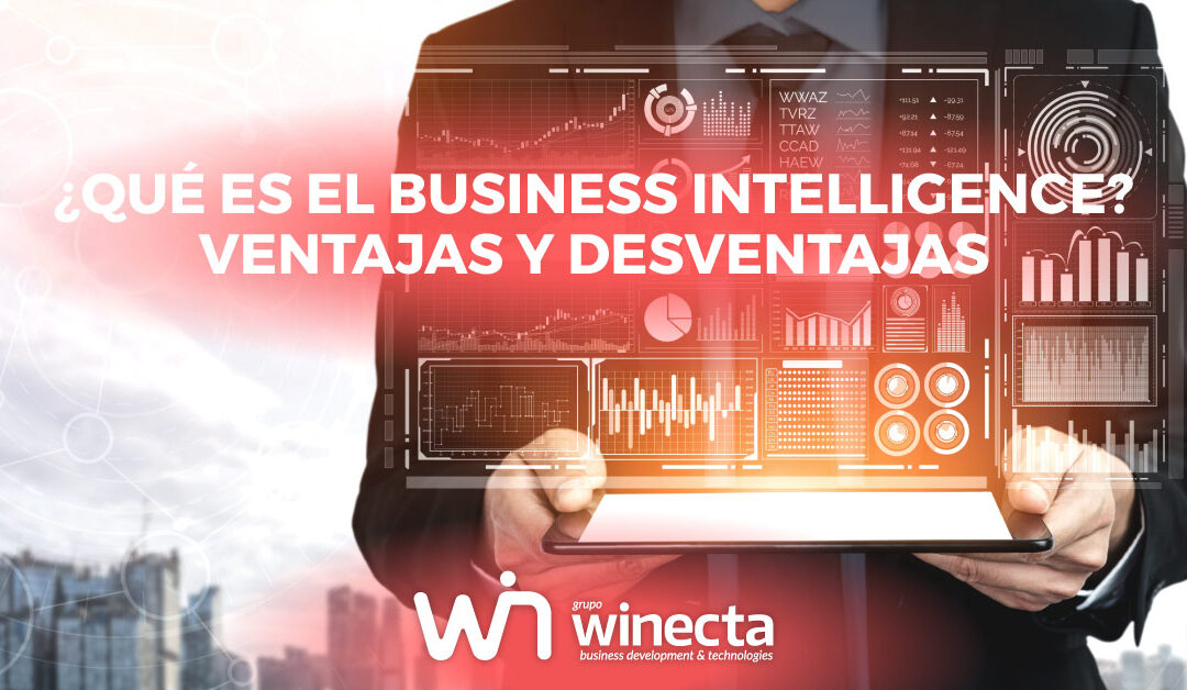 qué es Business Intelligence, ventajas Business Intelligence, desventajas Business Intelligence