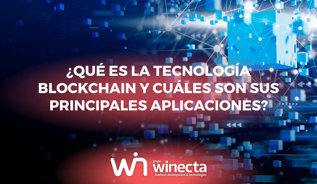 ¿Qué es la tecnología Blockchain y cuáles son sus principales aplicaciones?